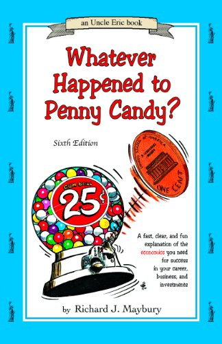 - Whatever Happened to Penny Candy? A Fast, Clear, and Fun Explanation of the Economics You Need For Success in Your Career, Business, and Investments (An Uncle Eric Book)