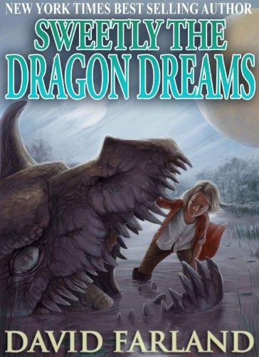 Sweetly the Dragon Dreams by [Farland, David]