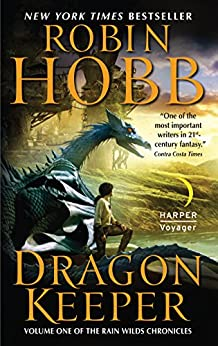 Dragon Keeper (Rain Wilds Chronicles, Vol. 1): Volume One of the Rain Wilds Chronicles by [Hobb, Robin]