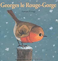Georges le rouge-gorge par Antoon Krings
