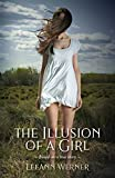 The Illusion of a Girl: A fierce psychological thriller from beginning to end