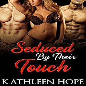 Seduced by Their Touch Audiobook