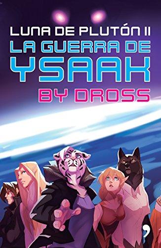 La guerra de Ysaak (Spanish Edition)