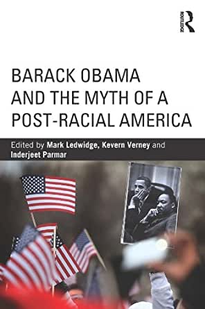 Post Racial America in the Age of Obama