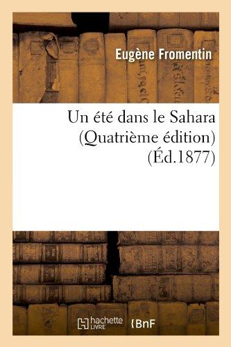 Download Un Ete Dans Le Sahara (Quatrieme Edition) (Ed.1877) (Histoire) (French Edition) PDF