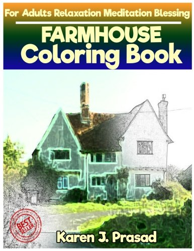 FARMHOUSE Coloring book for Adults Relaxation Meditation Blessing: Sketches Coloring Book Grayscale Pictures