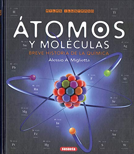 Átomos y moléculas. Breve Historia De La Química (Atlas Ilustrado) por Alessio A. Miglietta