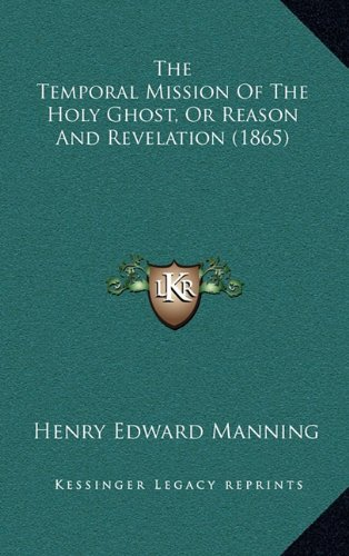 Download The Temporal Mission Of The Holy Ghost, Or Reason And Revelation (1865) ebook