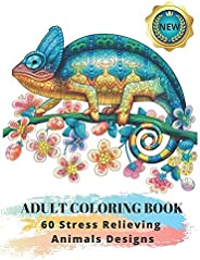 Adult Coloring Book : 60 Stress Relieving Animals Designs: A Lot of Relaxing and Beautiful Scenes for Adults o