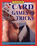 Classic Card Games and Tricks, Sheila Anne Barry and Bob Longe, 1586636685