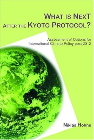 What is Next After the Kyoto Protocol?: Assessment Options for International Climate Policy Post 2012