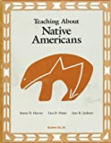Teaching about Native Americans, Harvey, Karen D. and Harjo, Lisa D., 0879860596