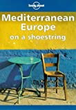 img - for Lonely Planet Mediterranean Europe on a Shoestring book / textbook / text book