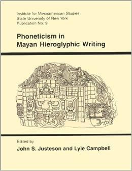 Phoneticism in Mayan Hieroglyphic Writing (IMS Monograph)