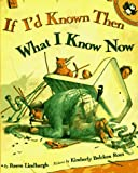 If I'd Known Then What I Know Now, Reeve Lindbergh, 0140557725