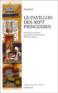 Le Pavillon des sept princesses par Nézâmi de Gandjeh