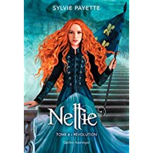 Nellie, Tome 6 - Révolution (French Edition)