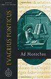 Evagrius Ponticus: Ad Monachos (Ancient Christian Writers)