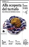 Alla scoperta del tartufo. Nella storia, sul territorio, in cucina