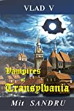 Book cover image for Vampires of Transylvania: Pray that you won't become their prey. (Vlad V Book 4)