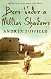 Born Under a Million Shadows by Andrea Busfield front cover