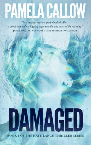 Damaged (The Kate Lange Thriller Series) (Volume 1)