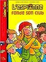 L'Espionne, tome 1 : L'Espionne fonde son club par Murail