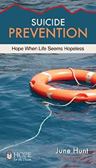 Suicide Prevention (June Hunt Hope for the Heart) by [Hunt, June]