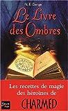 Le Livre des ombres : Le Guide