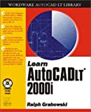 Learn Autocad LT 2000I, Ralph Grabowski, 1556228082