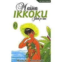 MAISON IKKOKU T06 : JULIETTE JE T'AIME