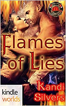 Dallas Fire & Rescue: Flames of Lies (Kindle Worlds Novella) by [Silvers, Kandi]