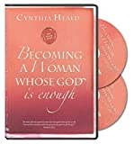Cynthia Heald's Becoming a Woman Whose God Is Enough DVD Set