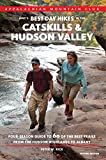 AMC s Best Day Hikes in the Catskills and Hudson Valley: Four-Season Guide To 60 Of The Best Trails From The Hudson Highlands To Albany