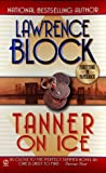 Tanner on Ice, Lawrence Block, 0451194101