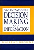 Organizational Decision Making and Information, Mairead Browne, 0893918709