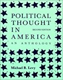 Political Thought in America : An Anthology, Levy, Michael, 0881336882