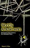 Worldly Amusements, Wayne Wilson, 1579212131