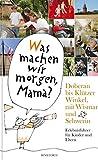 Doberan bis Klützer Winkel, mit Wismar und Schwerin. Was machen wir morgen, Mama?: »Was machen wir morgen, Mama?« Erlebnisführer für Kinder und Eltern