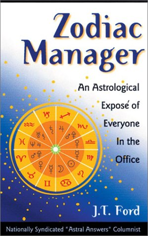 Zodiac Manager: An Astrological Expose of Everyone in the Office pdf