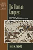 The Norman Conquest, Hugh M. Thomas, 0742538397