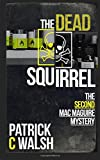img - for The Dead Squirrel (The Mac Maguire detective mysteries) (Volume 2) book / textbook / text book