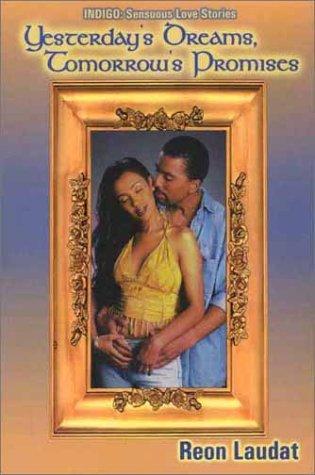 Download Yesterday's Dreams, Tomorrow's Promises (Indigo: Sensuous Love Stories) PDF