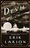 The Devil in the White City, Erik Larson, 0375725601