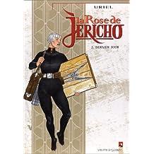 ROSE DE JÉRICHO T02 (LA): DERNIER JOUR