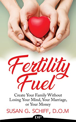 Fertility Fuel: Create Your Family Without Losing Your Mind, Your Marriage, or Your Money