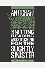 AntiCraft: Knitting, Beading and Stitching for the Slightly Sinister Paperback