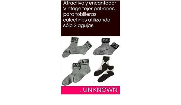 Amazon.com: Atractivo y encantador Vintage tejer patrones para tobilleras calcetines utilizando sólo 2 agujas (Spanish Edition) eBook: Unknown: Kindle Store