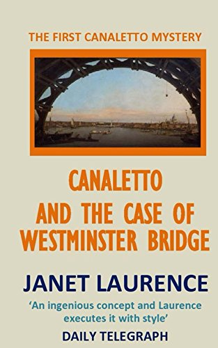 Canaletto and the Case of Westminster Bridge (The Canaletto Mysteries Book 1)