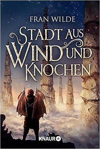 https://www.amazon.de/Stadt-aus-Wind-Knochen-Roman/dp/342652063X/ref=sr_1_1?ie=UTF8&qid=1530390234&sr=8-1&keywords=Stadt+aus+Wind+und+Knochen